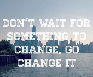 change, quotes, and you image