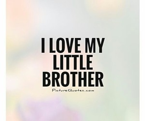 bro, brother, and quotes image