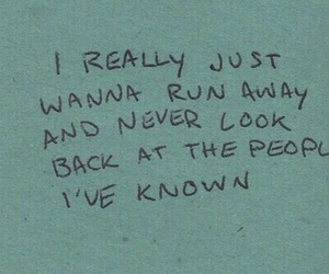 quotes, sad, and run away image