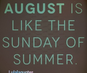 August, quotes, and summer image