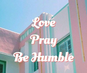 aesthetic, humble, and pray image