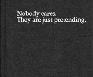 quotes, care, and nobody image