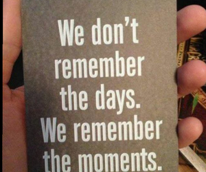 moment, days, and quotes image