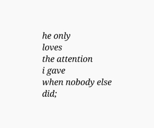 attention, sad quotes, and sad love quotes image