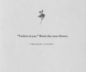 quotes, flowers, and believe image