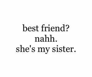 quotes, best friends, and sister image