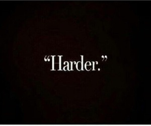 black and white, harder, and quote image
