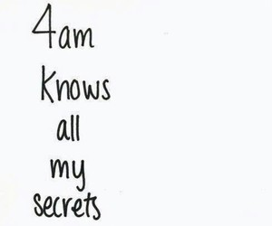 secret, quotes, and 4am image