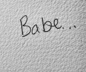 babe, love, and quotes image