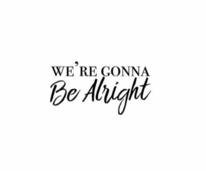 lyric, be alright, and ariana grande image