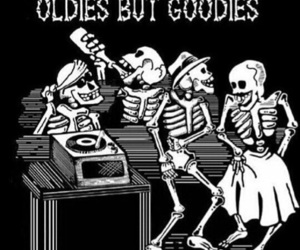 oldies, goodies, and skeleton image