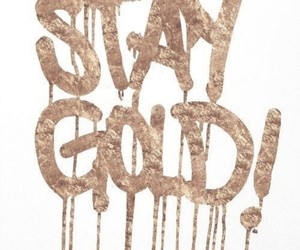 gold, stay gold, and stay image