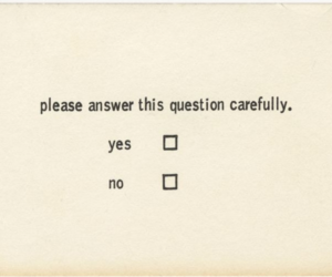 yes or no, things to think about, and survey question image