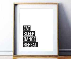 dance, eat, and sleep image