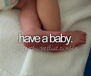 before i die, baby, and bucket list image