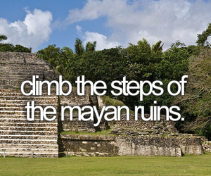 bucket list, bucketlist, and mayan ruins image