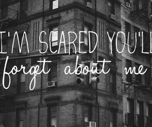 forget, scared, and quote image