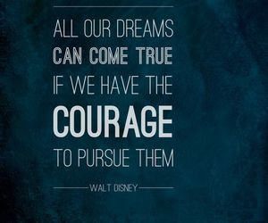 Dream, quote, and courage image