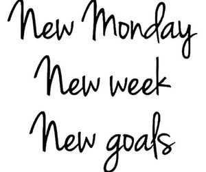 monday, goals, and quotes image
