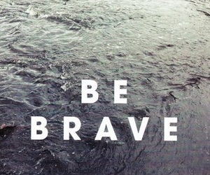 quote, brave, and tumblr image