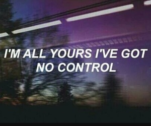 no control, quotes, and grunge image