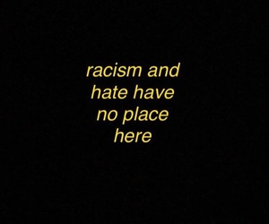 hate, quotes, and racism image