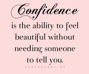 confidence, quotes, and beautiful image