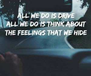 drive, quote, and halsey image