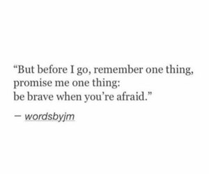quotes, brave, and afraid image