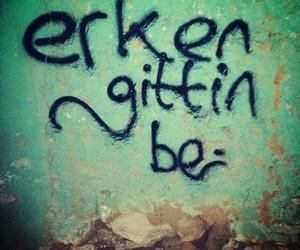be, turkce, and gittin image
