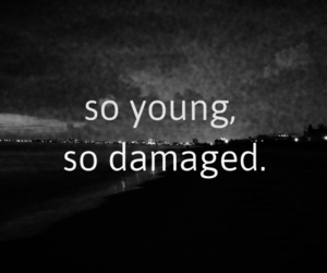 quotes, young, and damaged image