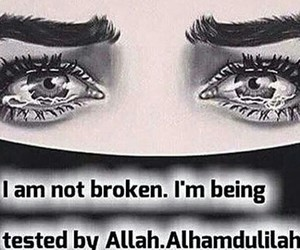 broken, test, and alhamdullilah image