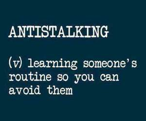 funny, antistalking, and avoid image