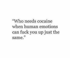 emotions, fuck, and cocaine image