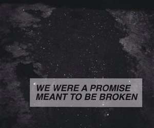 broken, promise, and quotes image