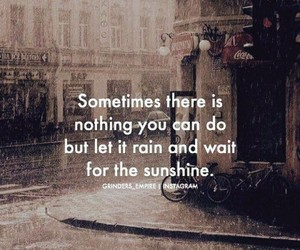 rain, sunshine, and quotes image