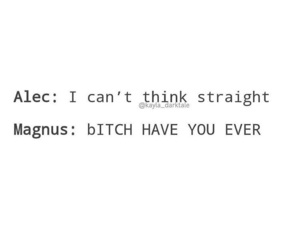 true, alec lightwood, and magnus bane image