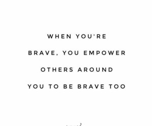 black and white, brave, and quotes image