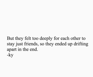 quote, just friends, and drifting apart image