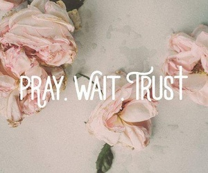 pray, quotes, and wait image