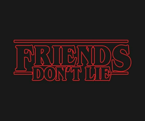 stranger things, friends, and lies image