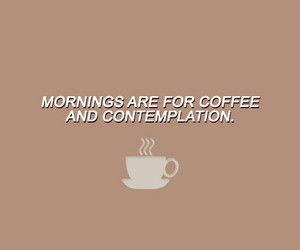 brown, coffee, and quotes image