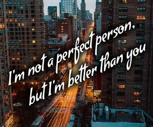 people, perfect, and better than you image