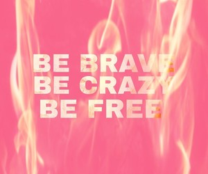 be, brave, and fire image