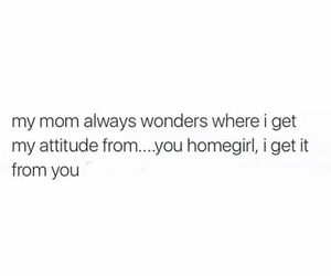 attitude, funny, and mom image