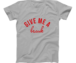 break, give me a break, and merch image