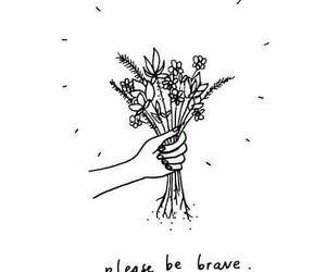 flowers, brave, and quotes image
