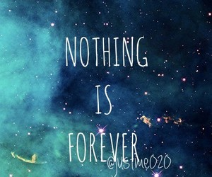 forever, is, and nothing image