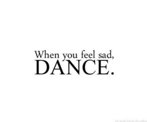 dance, quote, and sad image