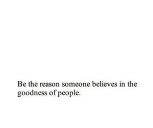 quotes, people, and goodness image